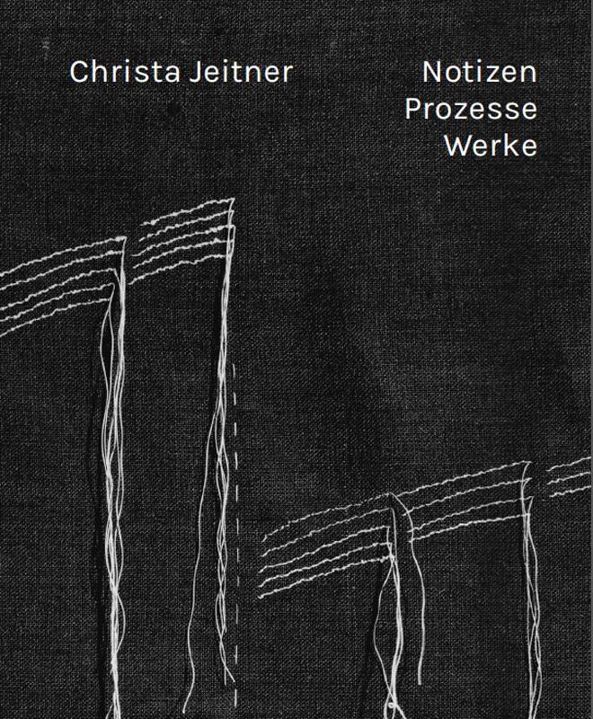 Christa Jeitner - Notizen.Prozesse.Werke